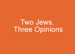 Under One Roof - Two Jews, Three Opinions